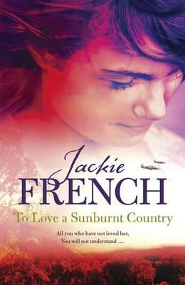 Jackie French To love a sunburnt country young girl in dark hair looking down pink hues on face bottom edge has orange red trees and bush