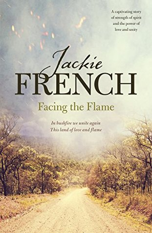 Jackie French Facing the flame light green and brown trees on both sides of dusty road smoke behind words