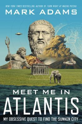 Meet me in Atlantis white letters on bottom blue water behind green hill with elephant volacno and Greek gods statues ufo in corner in blue sky