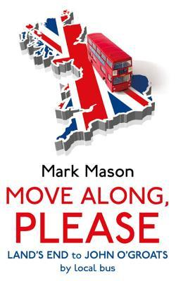 Mark Mason Move along, Please red and blue letters along bottom of cover 3D map of Britain flag pattern red bus on top