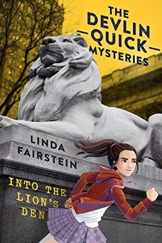 Image of stone lion in middle. The Devlin Quick Mysteries in black above lion on yellow sky and buildings behind. girl running in red jumper and skirt. Linda Fairstein in black letters under lion's paws. Into the lion's den in yellow letters on plinth.