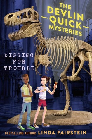 Image of dinosaur skeleton in middle. The Devlin Quick Mysteries in yellow above back of dinosaur. girl holding torch and boy beside her under dinosaur. Digging for trouble in white letters. background of internal of museum.
