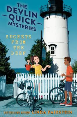 large white lighthouse in middle. The Devlin Quick Mysteries in blue letters across sky. Secret from the deep in yellow under that. girl in yellow tshirt holding bucket behind white picket fence. boy with bikes in front of fence.