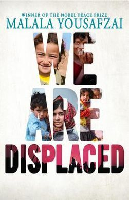 We are displaced large letters images of people inside Malala Yousafzai in blue at top