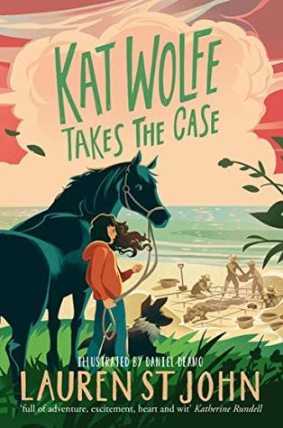 Kat Wolfe takes the case in green letters across the top. orange cloud behind. girl holding horse on grass looking at men on beach. dog beside her on grass.