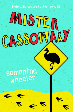 Mister Cassowary in red and yellow letters at top across blue background. road sign in yellow with black bird silhouette inside. bottom yellow ground with claw prints in black.