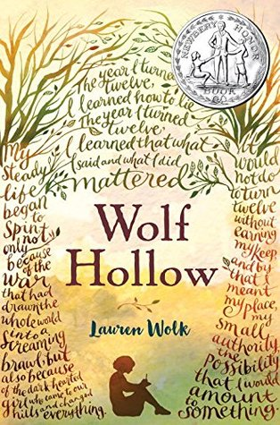 Wolf Hollow in brown letters in middle. around title in shape of tree trunks words in cursive font. tree leaves sprout from top. silhouette of girl seated on ground in middle. Lauren Wolk above her in blue. Newbery Honor Book silver medal in top right edge.