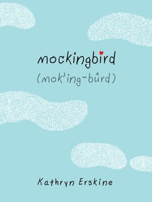 light blue cover with white cloud shapes above and below writing. mockingbird in brackets underneath pronounciation written. Kathryn Erskine at bottom.