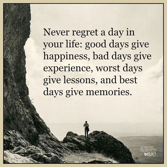 image of man standing on rock beside cliff facing sea. large quote on sky above. 'Never regret a day in your life: good days give happiness, bad days give experience, worst days give lessons, and best days give memories.'