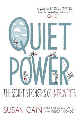 white cover background. large blue letters read 'Quiet Power.' underneath in smaller letters 'The Secret Strengths of Introverts Susan Cain' images of kids doing various activities on letters of title. large Q's inside has image of sky with clouds and girl sitting reading abook.