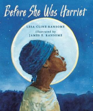 blue background showing night sky with stars. large white moon in middle. image of dark skinned woman wearing blue headscarf in profile standing in front of moon. she wears white shift dress or shawl. white letters on top Before she was Harriet.