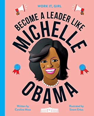 pink background with small images of medals, loudspeaker and white building at bottom. large black letters across center reads 'Become a leader like Michelle Obama.' image of lady with dark skin and black hair smiling in middle.