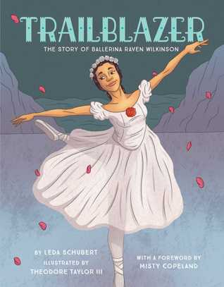 large image of ballerina mid pose in white flowing dress. girl is slightly darker skinned. rose petals around her. background looks like blue/purple stage backdrops. large letters in blue across top reads Trailblazer.