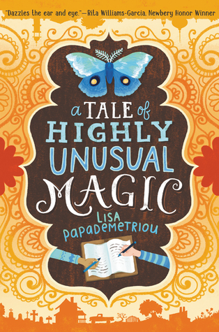 book cover image has orange swirly pattern from top to bottom. at bottom in dark orange silhouette images of farmhouse in countryside. middle image has blue and brown with white and blue writing. image of blue butterfly at top. bottom image of two hands writing on book. letters in image 'a Tale of Highly Unusual Magic' Lisa Papademetriou.
