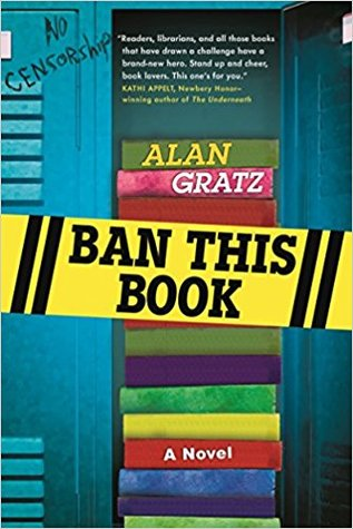 image of open blue locker in school. pile of books inside. yellow tape across middle reads Ban this book. No censorship in graffiti ink at top left corner. Alan Gratz along top two book spines.