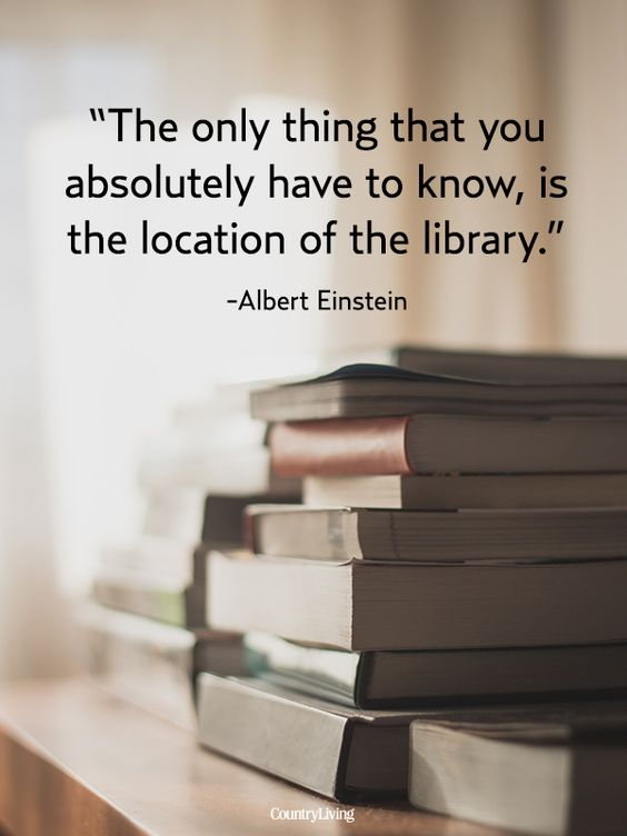 image of stack of books on table. wall or curtain at back is out of focus. quote on top of image reads 'The only thing that you absolutely have to know, is the location of the library.' Albert Einstein
