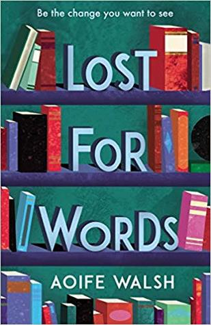cover image of bookshelves with books on them from top to bottom. big words in blue in middle of shelves in between shelves. 'Lost for Words.' green wall behind books.