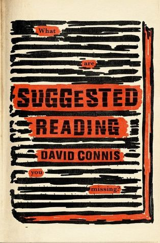 cover has image of book. book cover has black lines from top to bottom. in some spaces some words in orange. in middle title in orange portion in black letters reads Suggested Reading and David Connis in smaller print. pages of book also looks orange.