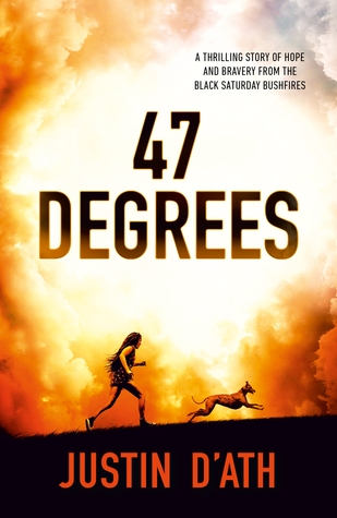 cover image of large orange cloud behind girl and dog running on hill. large brown/black letters across read 47 Degrees. bottom edge orange letters Justin D'Ath.