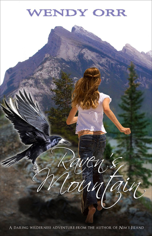 image on cover of large blue mountain in background with young girl in white top and jeans running towards it. black raven beside her. white cursive letters across bottom reads Raven's Mountain. across white sky at top reads Wendy Orr.