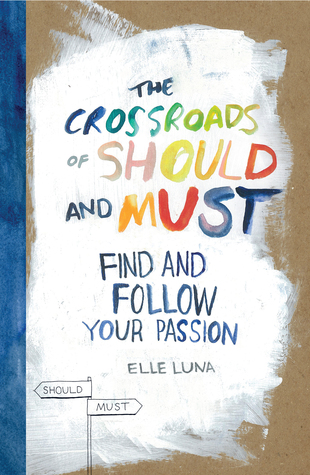 cover image only has words across middle of white patch. small image of signpost at bottom. title reads The Crossroads of Should and Must in colourful letters.