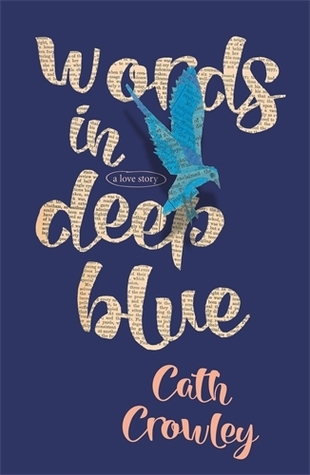 dark blue cover with small blue bird flying across letters. letters seem to be cut out from pages of book which read Words in deep blue. Cath Crowley at bottom edge in orange letters.