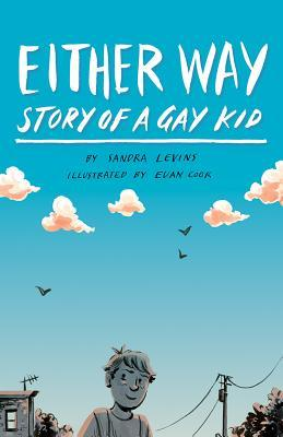 image of blue sky and white clouds with few birds. image of boy and house at bottom with power line at right corner. white letters at top read Either Way and smaller ones Story of a gay kid.