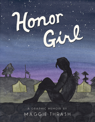 image of night sky with stars and girl in shadow sitting on wall looking towards some tents and trees far away. across sky in large white letters read Honor Girl.