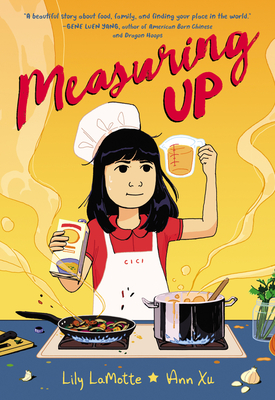 image of young girl cooking at stove. girl has dark hair and chef outfit. holding measuring cup and packet in hands with two pans cooking in front of her. yellow background behind her with red cursive letters at top reading Measuring up. smoke trails climbing up from pots.