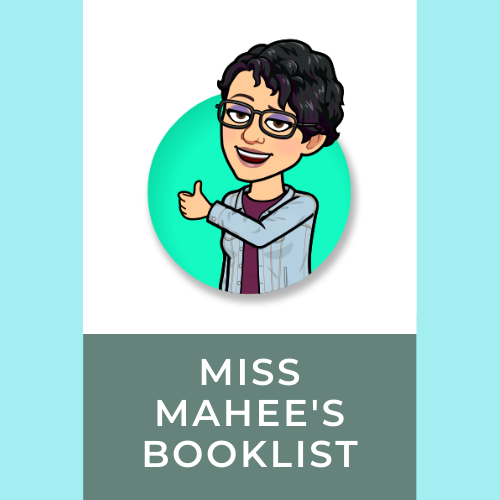 image of girl with black hair and glasses in jean jacket giving thumbs up inside green circle. box underneath reads Miss Mahee's Booklist. light blue background around white.