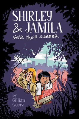 image of two girls peering through hole in trees. purple shadow of trees around them. through hole city skyline in light purple and pink trees. girl in yellow hair and coat peering with hand and girl with dark hair holding tree branch. white letters at top read Shirley & Jamila save their summer.