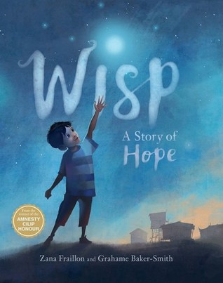image of night sky and little boy reaching out to it. in distance at bottom small houses in light shadows. large white-blue letters read Wisp A story of hope with bright circle above words.