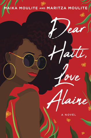 dark red background cover with green leaves around corners. dark haired girl with sunglasses and red dress looks to side. white letters on right reads Dear Haiti, Love Alaine