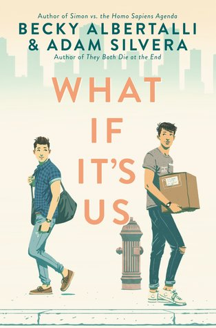 light pink coloured cover with city skyline at top in faded blue silhouette. bottom images of two boys walking away from each other. one with jeans and bag, other with jeans and carrying brown box. fire hydrant between them. orange letters between them reads What if it's us. blue letters at top over skyline Becky Albertalli & Adam Silvera