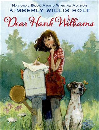 image of girl behind two mail boxes writing letter on top of bigger white box. white and grey dog by her side. trees behind her. red cursive letters above read Dear Hank Williams. blue print letters above that read Kimberly Willis Holt.