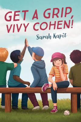 image of group of kids sitting on bench. boys with backs turned cheering game. girl in middle looking at us with purple cap and striped tshirt. white baseball by her feet. red letters at top read Get a Grip, Vivy Cohen!