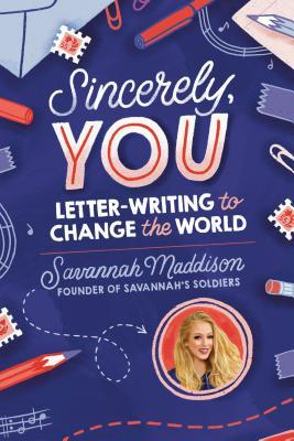 blue background with writing tools along the edges. writing on middle reads Sincerely, You Letter-writing to change the world. image of young girl with long blond hair smiling.