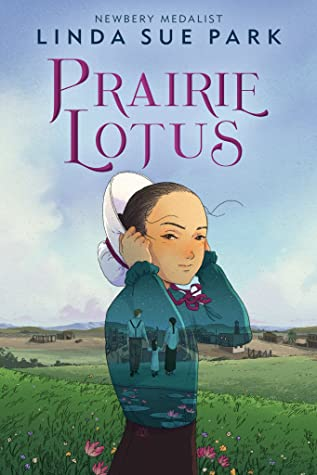 image of young Asian girl in blue blouse and white bonnet in middle. large sky and image of prairie behind her. small image of man holding small girl and woman seen through girl in middle. large purple letters at top read Prairie Lotus.