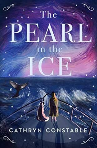 image of girl and seal like creature at brow of ship looking out to dark sea. tail of large whale popping out. sky is hues of purple and blue. white letters in sky read The Pearl in the Ice.