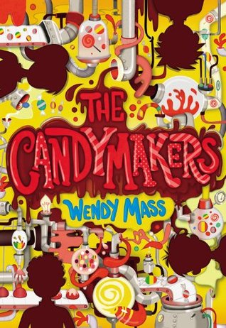 cover image has four brown silhouettes of kids along edges, a girl and three boys. yellow background with pipes and bulbs like things. swirls of yellow and brown everywhere. middle has red letters reading The Candymakers with smaller blue one below it Wendy Mass.